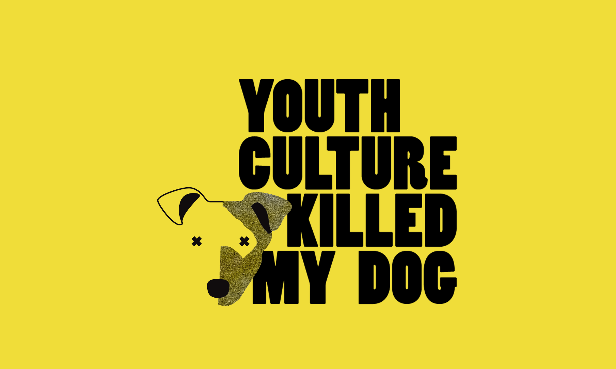 YOUTH CULTURE KILLED MY DOG